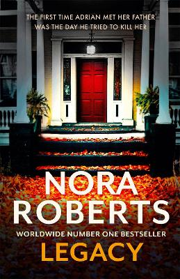 Legacy: a gripping new novel from global bestselling author by Nora Roberts