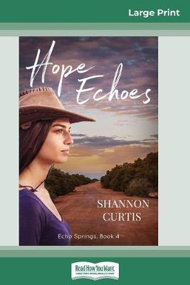 Hope Echoes (16pt Large Print Edition) by Shannon Curtis