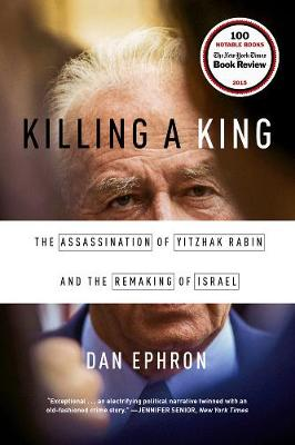 Killing a King by Dan Ephron