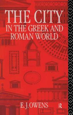 The City in the Greek and Roman World by E. J. Owens
