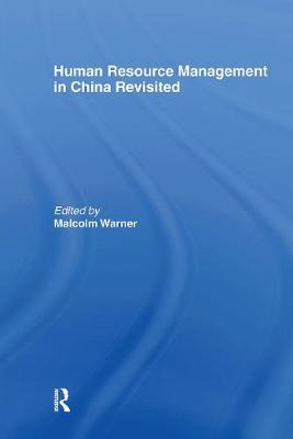 Human Resource Management in China Revisited by Malcolm Warner