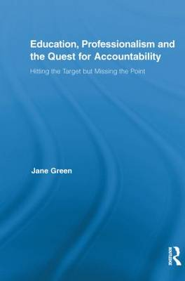 Education, Professionalism, and the Quest for Accountability by Jane Green