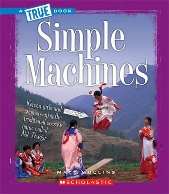 Simple Machines by Dana Meachen Rau