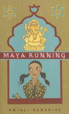 Maya Running by Anjali Banerjee
