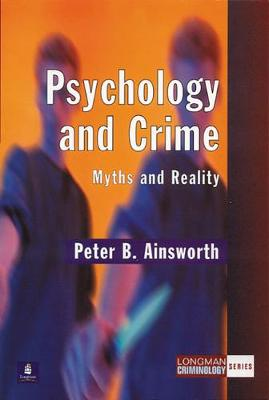 Psychology and Crime by Peter B. Ainsworth