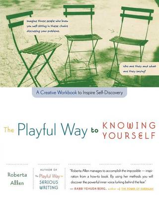 The Playful Way to Knowing Yourself by Roberta Allen
