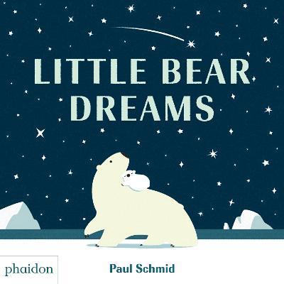 Little Bear Dreams by Paul Schmid
