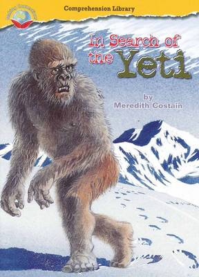 Making Connections Comprehension Library Grade 3: In Search of the Yeti (Reading Level 28/F&P Level S) by Meredith Costain