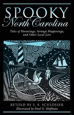 Spooky North Carolina by S. E. Schlosser