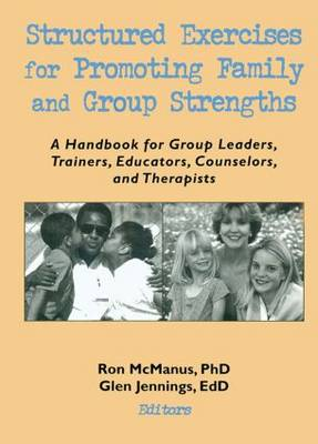 Structured Exercises for Promoting Family and Group Strengths by Terry S. Trepper