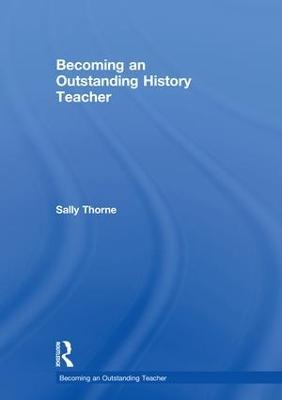 Becoming an Outstanding History Teacher book
