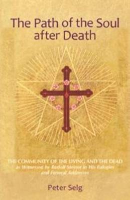 The Path of the Soul After Death by Peter Selg
