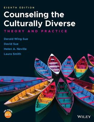 Counseling the Culturally Diverse: Theory and Practice by Derald Wing Sue