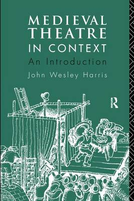 Medieval Theatre in Context: An Introduction book