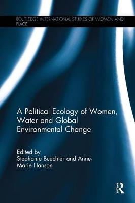 A Political Ecology of Women, Water and Global Environmental Change book