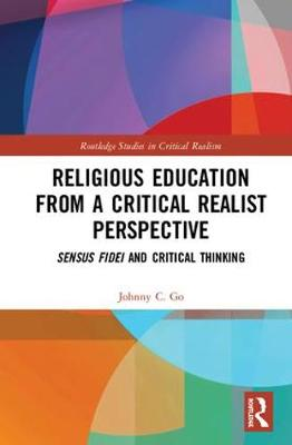 Religious Education from a Critical Realist Perspective: Sensus Fidei and Critical Thinking book
