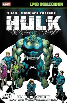 Incredible Hulk Epic Collection: Fall Of The Pantheon by Peter David