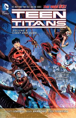 Teen Titans Teen Titans Volume 4: Light and Dark TP (The New 52) Light and Dark Volume 4 by Scott Lobdell