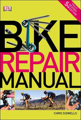 Bike Repair Manual by Chris Sidwells