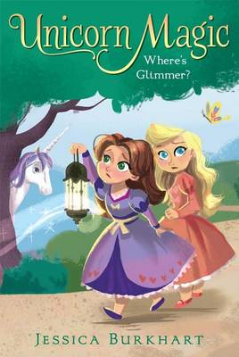 Unicorn Magic #2: Where's Glimmer? by Jessica Burkhart