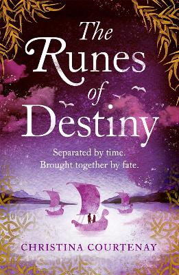 The Runes of Destiny: A sweepingly romantic and thrillingly epic timeslip adventure book