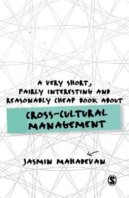 A Very Short, Fairly Interesting and Reasonably Cheap Book About Cross-Cultural Management by Jasmin Mahadevan