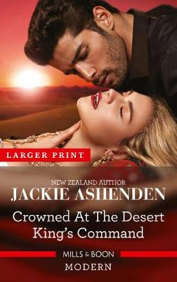 Crowned at the Desert King's Command by Jackie Ashenden