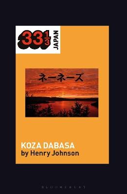 Nenes' Koza Dabasa: Okinawa in the World Music Market by Professor Henry Johnson