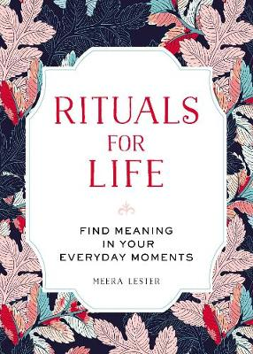Rituals for Life by Meera Lester