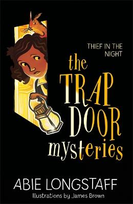 The Trapdoor Mysteries: Thief in the Night: Book 3 by Abie Longstaff