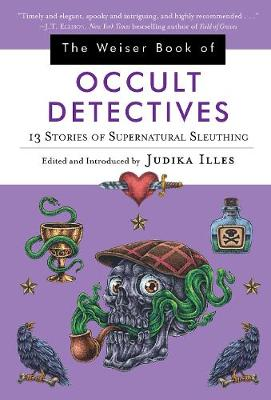 The Wesier Book of Occult Detectives by Judika Illes