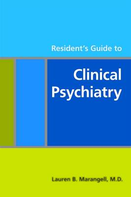 Resident's Guide to Clinical Psychiatry by Lauren B. Marangell