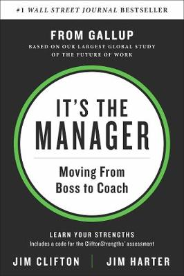 It's the Manager: Gallup finds the quality of managers and team leaders is the single biggest factor in your organization's long-term success. book