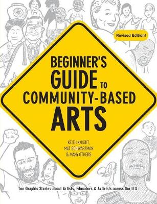 Beginner's Guide to Community-Based Arts, 2nd Edition by Keith Knight