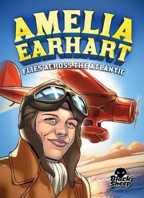 Amelia Earhart Flies Across the Atlantic book
