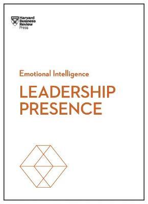 Leadership Presence (HBR Emotional Intelligence Series) by Harvard Business Review