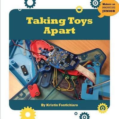 Taking Toys Apart by Kristin Fontichiaro