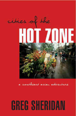 Cities of the Hot Zone by Greg Sheridan