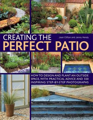 Creating the Perfect Patio by Joan Clifton