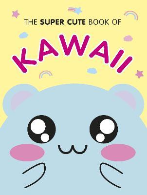 Super Cute Book of Kawaii book