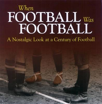 When Football Was Football by Richard Havers