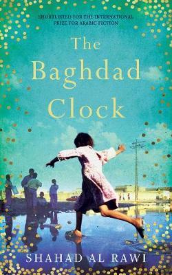 The Baghdad Clock by Shahad Al Rawi