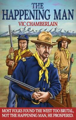 The Happening Man by Vic Chamberlain