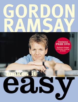 Gordon Ramsay Makes it Easy by Gordon Ramsay