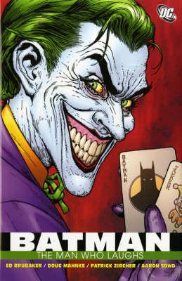Batman The Man Who Laughs. Ed Brubaker, Writer Man Who Laughs by Ed Brubaker