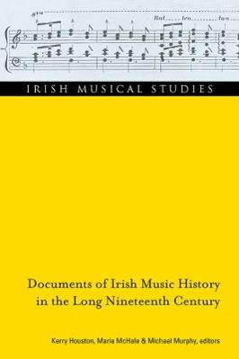 Documents of Irish music history in the long nineteenth century by Kerry Houston