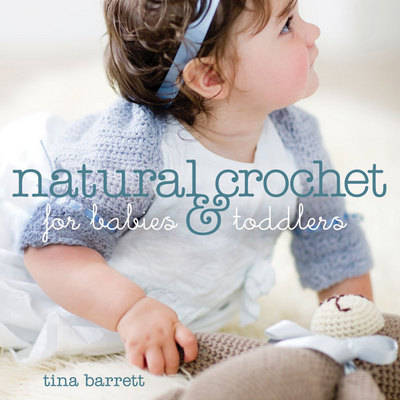 Natural Crochet for Babies and Toddlers book