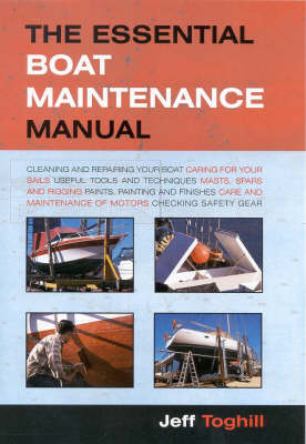 The Essential Boat Maintenance Manual by Jeff Toghill