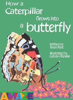 How A Caterpillar Grows Into A Butterfly book