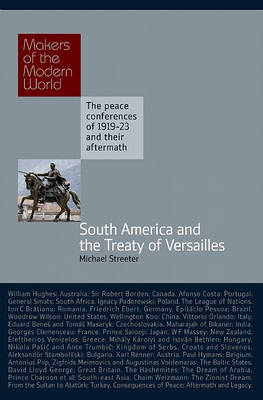 Spanish South America and the Treaty of Versailles by Michael Streeter